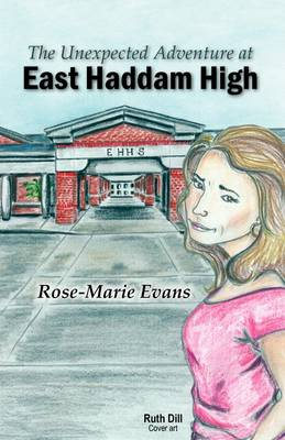 The Unexpected Adventure at East Haddam High by Rose-Marie Evans