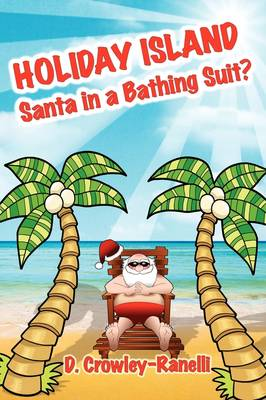 Holiday Island Santa in a Bathing Suit? by D Crowley-Ranelli