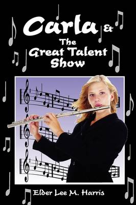 Carla & the Great Talent Show by Lee Harris