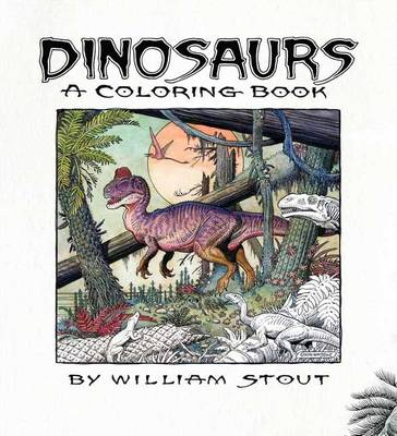 Dinosaurs: A Coloring Book By William St by William Stout