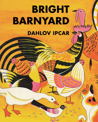 Bright Barnyard by Dahlov Ipcar