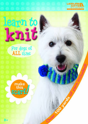 Learn to Knit: Dog Scarf Kit by Leisure Arts