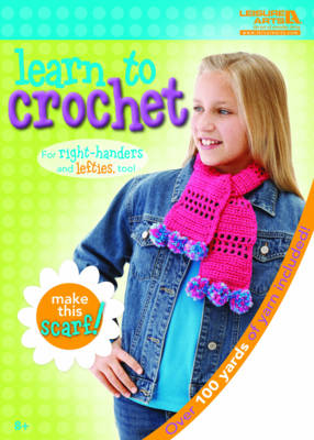 Learn to Crochet: Scarf Kit by Leisure Arts