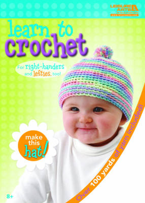 Learn to Crochet: Baby Hat Kit by Leisure Arts