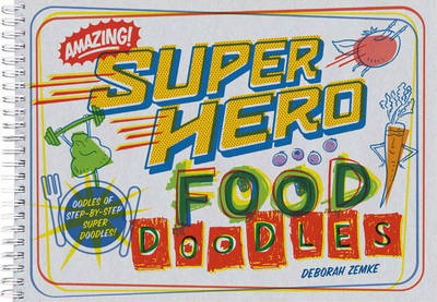 Super Food Doodles Coloring Book by Deborah Zemke