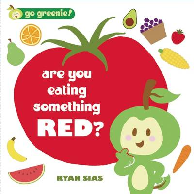 Are You Eating Something Red? by Ryan Sias