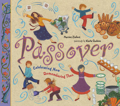 Passover Then and Now by Harriet Ziefert, Karla Gudeon