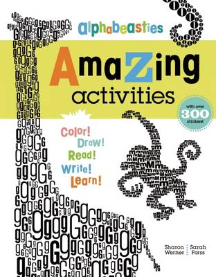 Alphabeasties Amazing Activities by Sharon Werner