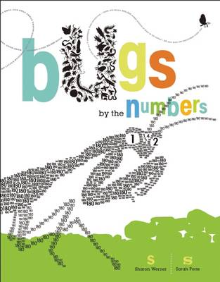 Bugs by the Numbers by Sharon Werner, Sarah Nelson Forss