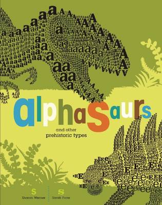 Alphasaurs and Other Prehistoric Types by Sharon Werner, Sarah Nelson Forss