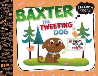 Balloon Toons Baxter the Tweeting Dog by Doreen Marts