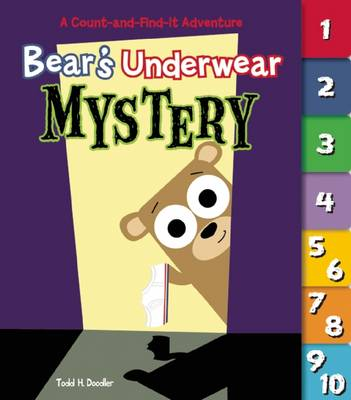 Bear's Underwear Mystery A Count-and-Find-it Adventure by Todd Goldman