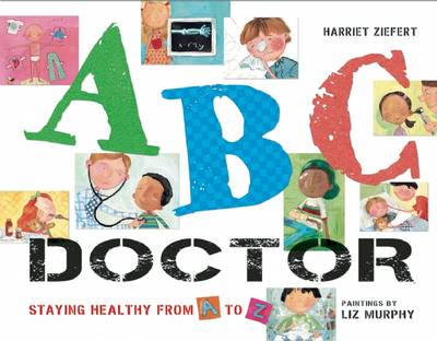 ABC Doctor Healthy Teeth from A-Z by Harriet Ziefert