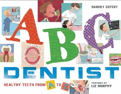 ABC Dentist Healthy Teeth from A to Z by Harriet Ziefert