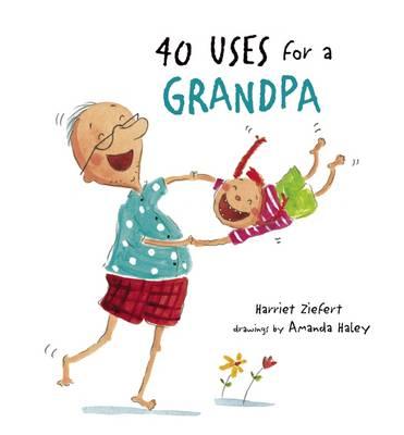 40 Uses for a Grandpa by Harriet Ziefert, Amanda Haley