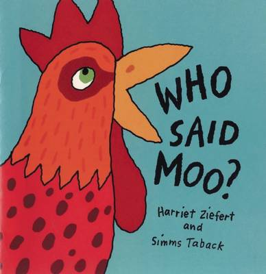 Who Said Moo? by Harriet Ziefert