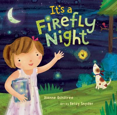 It's a Firefly Night by Dianne Ochiltree, Betsy Snyder