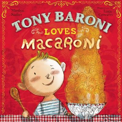Tony Baroni Loves Macaroni by Marilyn Sadler