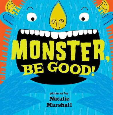 Monster be Good! by Natalie Marshall