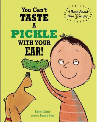 You Can't Taste a Pickle by Harriet Ziefert, Amanda Haley