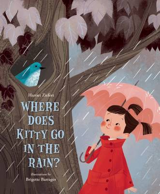 Where Does Kitty Go in the Rain? by Harriet Ziefert