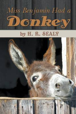 Miss Benjamin Had a Donkey by H R Sealy