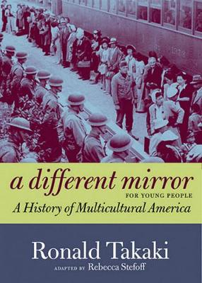 A Different Mirror For Young People A History of Multicultural America by Ronald T. Takaki
