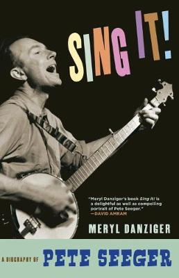 Come on, Sing it! The Story of Pete Seeger by Meryl Danziger, Pete Seeger