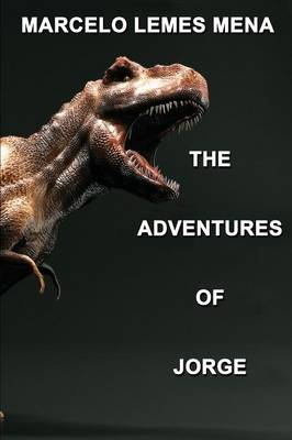 The Adventures of Jorge by Marcelo Lemes Mena