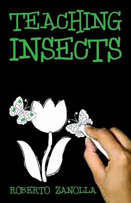 Teaching Insects by Roberto Zanolla