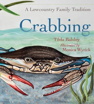 Crabbing A Lowcountry Family Tradition by Tilda Balsley