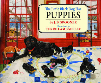 The Little Black Dog Has Puppies by J B Spooner