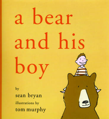 A Bear and His Boy by Sean Bryan, Evan Thomas