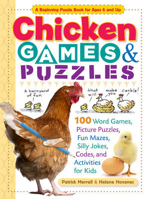 Chicken Games & Puzzles 100 Word Games, Picture Puzzles, Fun Mazes, Silly Jokes, Codes, and Activities for Kids by Helene Hovanec, Patrick Merrell