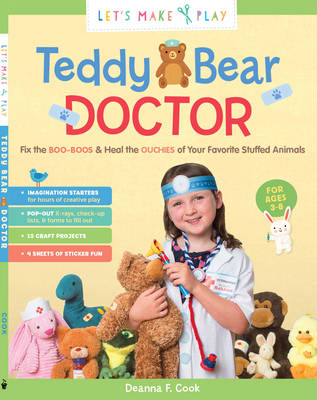 Teddy Bear Doctor: A Let's Make & Play Book by Deanna F. Cook