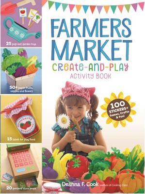 Farmers Market Create-an-Play Activity Book by Deanna F. Cook