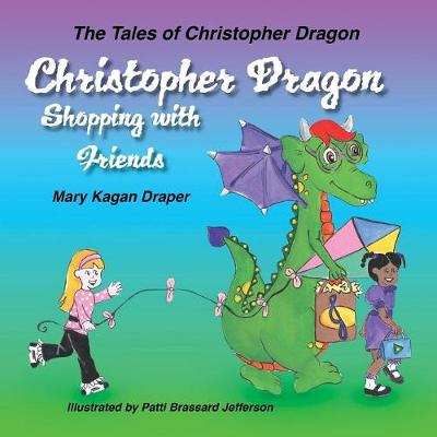 Christopher Dragon Shopping with Friends by Mary Kagan Draper