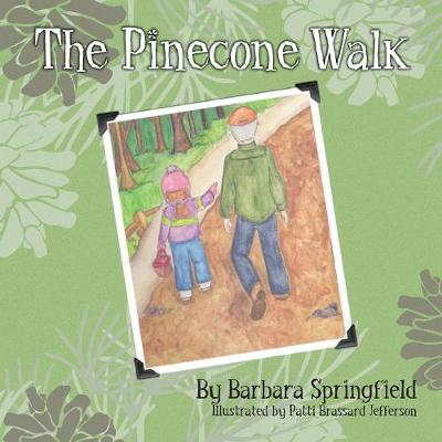 The Pinecone Walk by Barbara Springfield