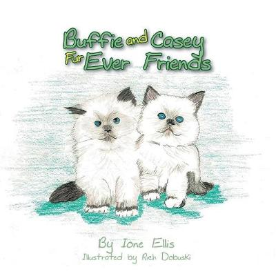 Buffie and Casey Fur Ever Friends by Ione Ellis