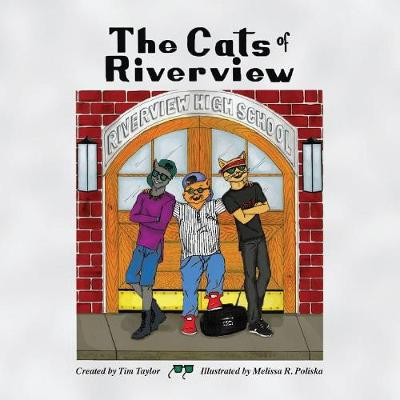 The Cats of Riverview by Tim Taylor, Tim Taylor
