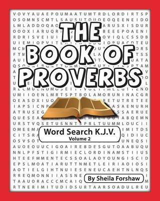 The Book of Proverbs Word Search K.J.V. Volume 2 by Sheila Forshaw