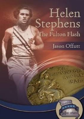 Helen Stephens The Fulton Flash by Jason Offutt