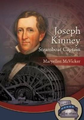 Joseph Kinney Steamboat Captain by Maryellen McVickers