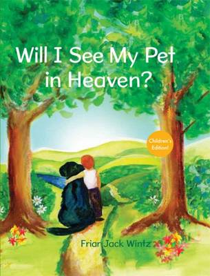Will I See My Pet in Heaven? by Jack Wintz