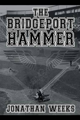 The Bridgeport Hammer by Jonathan Weeks