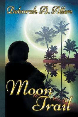 Moon Trail by Deborah a Allen