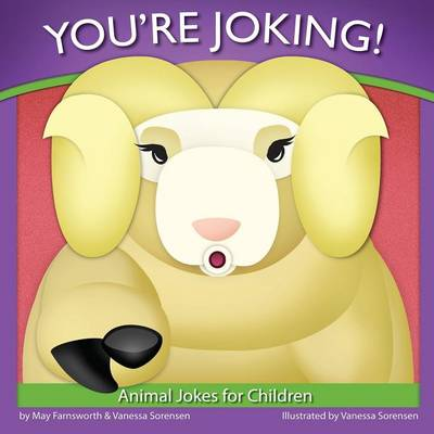 You're Joking Animal Jokes for Children by Vanessa Sorensen, May Farnsworth