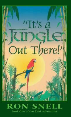 It's a Jungle Out There by Ron Snell