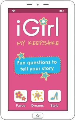 iGirl: My Keepsake by Isabel B. Lluch, Emily Lluch