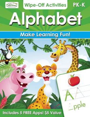 Alphabet Wipe-off Activities Endless Fun to Get Ready for School! by Alex A. Lluch